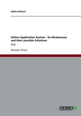 Online Application System - Its Weaknesses and Their Possible Solutions (Paperback)