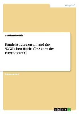 Handelsstrategien Anhand Des 52-Wochen-Hochs F r Aktien Des Eurostoxx600 (Paperback)