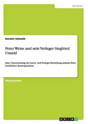Peter Weiss Und Sein Verleger Siegfried Unseld (Paperback)