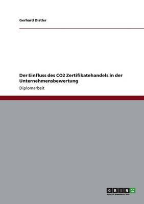Der Einfluss Des Co2 Zertifikatehandels in Der Unternehmensbewertung (Paperback)