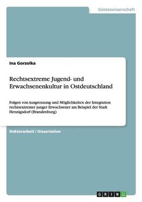 Rechtsextreme Jugend- Und Erwachsenenkultur in Ostdeutschland (Paperback)