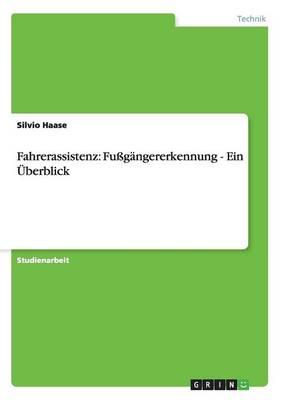 Fahrerassistenz: Fu g ngererkennung - Ein  berblick (Paperback)