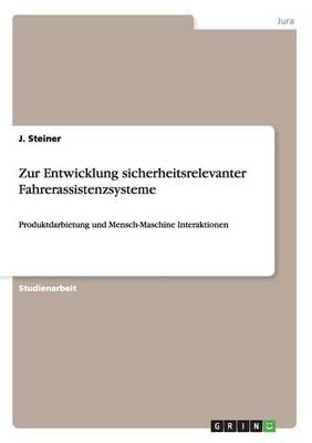 Zur Entwicklung Sicherheitsrelevanter Fahrerassistenzsysteme (Paperback)
