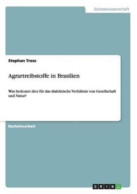 Agrartreibstoffe in Brasilien (Paperback)