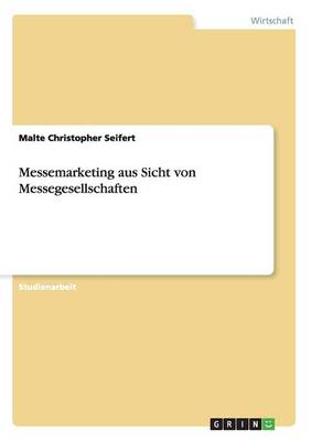 Messemarketing Aus Sicht Von Messegesellschaften (Paperback)