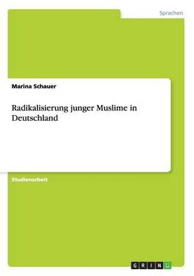 Radikalisierung Junger Muslime in Deutschland (Paperback)