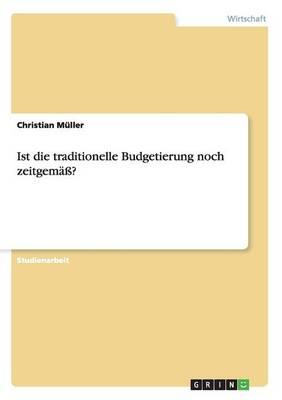 Ist Die Traditionelle Budgetierung Noch Zeitgem ? (Paperback)