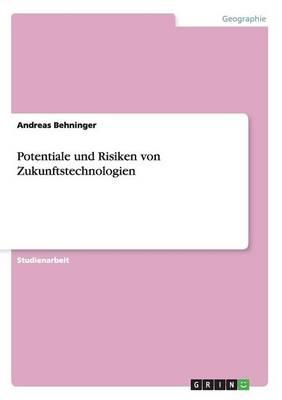 Potentiale Und Risiken Von Zukunftstechnologien (Paperback)