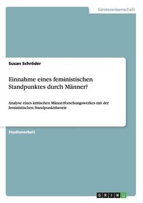 Einnahme Eines Feministischen Standpunktes Durch Manner? (Paperback)