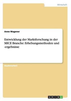 Erhebungsmethoden Und -Ergebnisse F r Die Marktforschung in Der Mice Branche (Paperback)