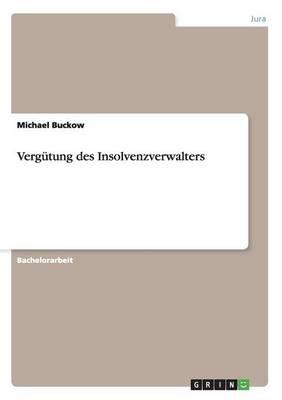 Vergutung Des Insolvenzverwalters (Paperback)