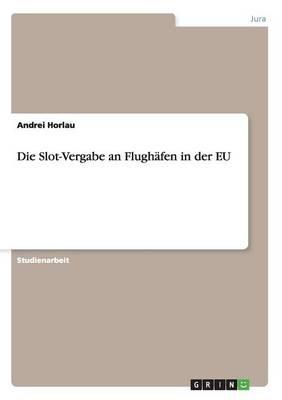 Die Slot-Vergabe an Den Flugh fen Der Eu (Paperback)