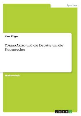 Yosano Akiko Und Die Debatte Um Die Frauenrechte (Paperback)