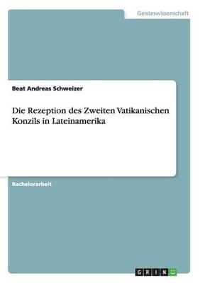 Die Rezeption Des Zweiten Vatikanischen Konzils in Lateinamerika (Paperback)