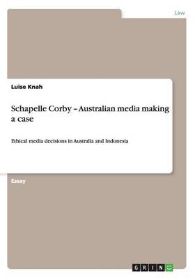 Schapelle Corby - Australian Media Making a Case (Paperback)
