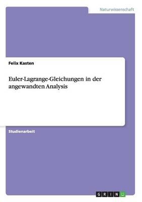 Euler-Lagrange-Gleichungen in Der Angewandten Analysis (Paperback)