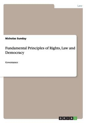Fundamental Principles of Rights, Law and Democracy (Paperback)