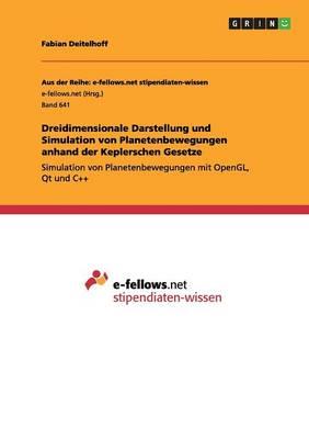 Dreidimensionale Darstellung Und Simulation Von Planetenbewegungen Anhand Der Keplerschen Gesetze (Paperback)