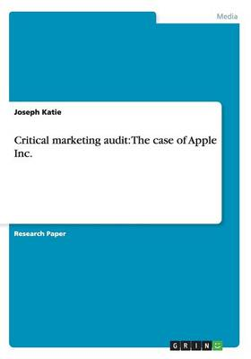 Critical Marketing Audit: The Case of Apple Inc. (Paperback)