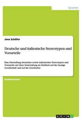 Deutsche Und Italienische Stereotypen Und Vorurteile (Paperback)