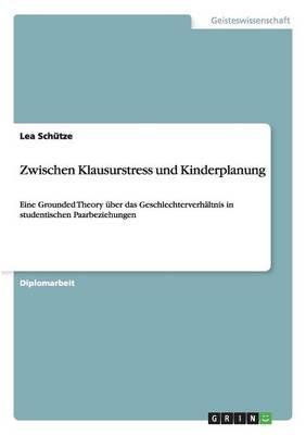 Zwischen Klausurstress Und Kinderplanung (Paperback)