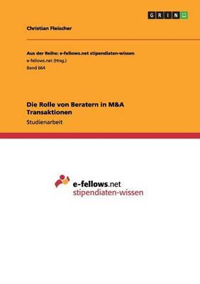 Die Rolle Von Beratern in M&A Transaktionen (Paperback)