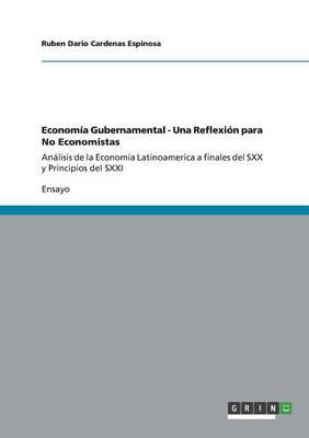 Economia Gubernamental - Una Reflexion Para No Economistas (Paperback)