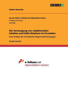 Die Vermengung Von Redaktionellen Inhalten Und Public Relations Im Fernsehen (Paperback)