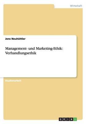 Management- Und Marketing-Ethik: Verhandlungsethik (Paperback)