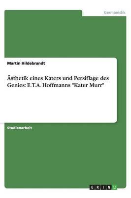 AEsthetik Eines Katers Und Persiflage Des Genies: E.T.A. Hoffmanns Kater Murr (Paperback)