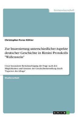 """Zur Inszenierung Unterschiedlicher Aspekte Deutscher Geschichte in Rimini Protokolls """"Wallenstein"""" (Paperback)"""