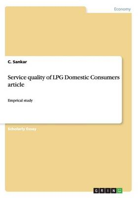 Service Quality of Lpg Domestic Consumers Article (Paperback)