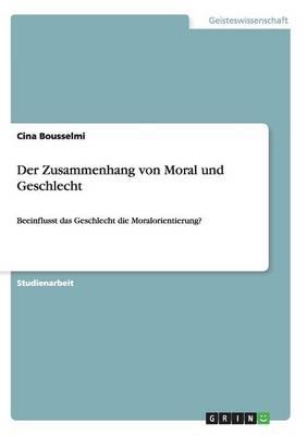 Der Zusammenhang Von Moral Und Geschlecht (Paperback)