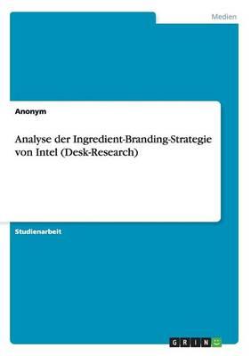 Analyse Der Ingredient-Branding-Strategie Von Intel (Desk-Research) (Paperback)