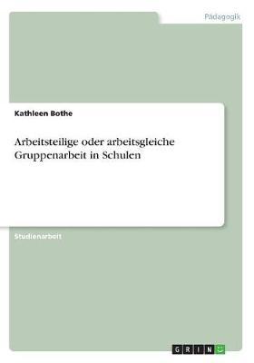 Arbeitsteilige Oder Arbeitsgleiche Gruppenarbeit in Schulen (Paperback)