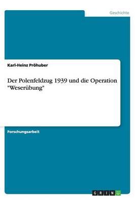 Der Polenfeldzug 1939 Und Die Operation Weser bung (Paperback)