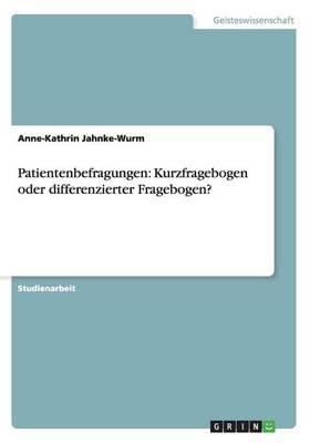 Patientenbefragungen: Kurzfragebogen Oder Differenzierter Fragebogen? (Paperback)