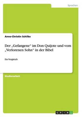 """Der """"gefangene Im Don Quijote Und Vom """"verlorenen Sohn in Der Bibel (Paperback)"""