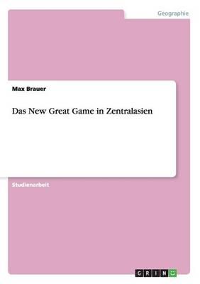 Das New Great Game in Zentralasien (Paperback)
