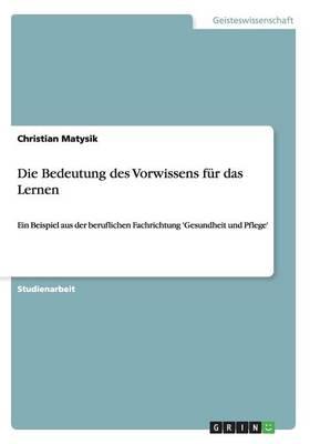 Die Bedeutung Des Vorwissens Fur Das Lernen (Paperback)