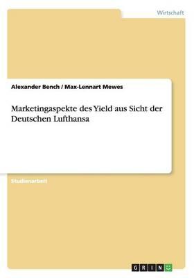 Marketingaspekte Des Yield Aus Sicht Der Deutschen Lufthansa (Paperback)