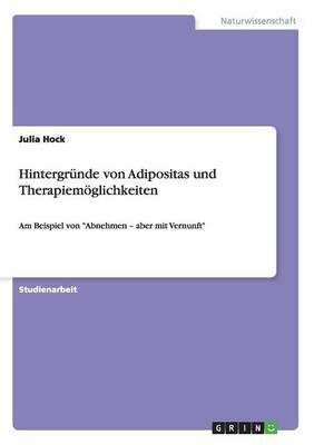 Hintergr nde Von Adipositas Und Therapiem glichkeiten (Paperback)