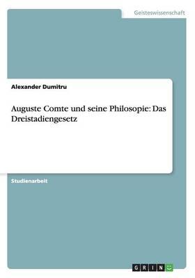 Auguste Comte Und Seine Philosopie: Das Dreistadiengesetz (Paperback)