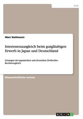 Interessenausgleich Beim Gutglaubigen Erwerb in Japan Und Deutschland (Paperback)