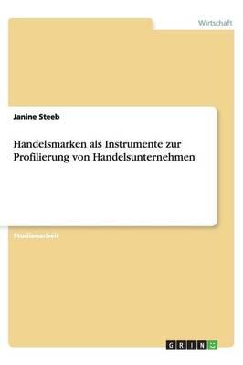 Handelsmarken ALS Instrumente Zur Profilierung Von Handelsunternehmen (Paperback)