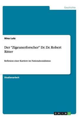 """Der """"Zigeunerforscher"""" Dr. Dr. Robert Ritter (Paperback)"""