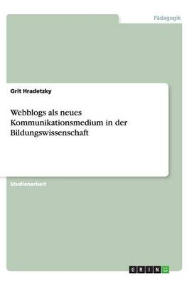 Webblogs ALS Neues Kommunikationsmedium in Der Bildungswissenschaft (Paperback)