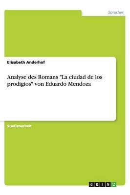 """Analyse Des Romans """"La Ciudad de Los Prodigios"""" Von Eduardo Mendoza (Paperback)"""