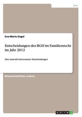 Entscheidungen Des Bgh Im Familienrecht Im Jahr 2012 (Paperback)