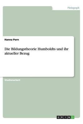 Die Bildungstheorie Humboldts Und Ihr Aktueller Bezug (Paperback)